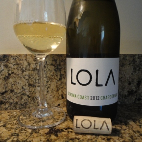 A wine you should know… 2012 LOLA Chardonnay from the Sonoma Coast