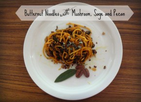 "Butternut ""Noodles"" with Mushroom, Sage and Pecan (by Jen Leeman)"